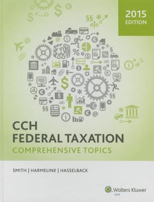 Federal Taxation : Comprehensive Topics (2015)