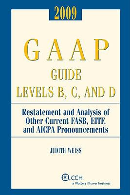 GAAP Guide Levels B, C, and D: Restatement and Analysis of Other Current FASB, EITF, and AICPA Pronouncements