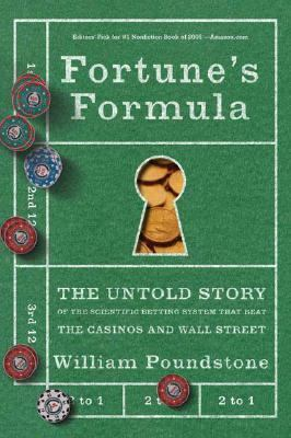 Fortune's Formula The Untold Story of the Scientific Betting System That Beat the Casinos And Wall Street
