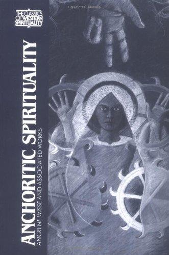 Anchoritic Spirituality: Ancrene Wisse and Associated Works (Classics of Western Spirituality)