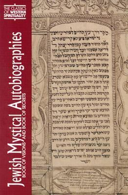 Jewish Mystical Autobiographies Book of Visions and Book of Secrets