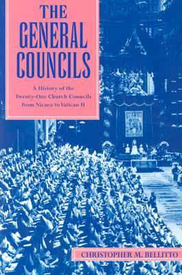 General Councils A History of the Twenty-One General Councils from Nicaea to Vatican II