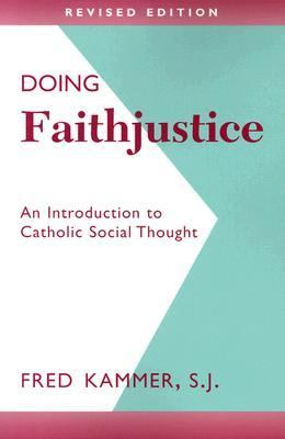 Doing Faithjustice An Introduction to Catholic Social Thought