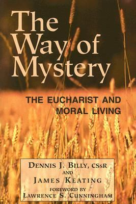Way of Mystery The Eucharist And Moral Living