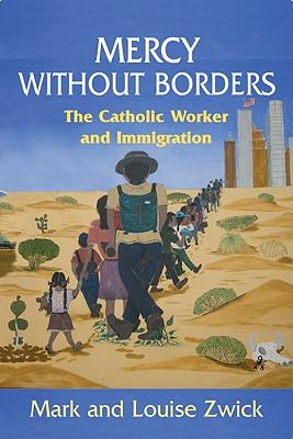 Mercy Without Borders : The Catholic Worker and Immigration