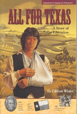 All for Texas A Story of Texas Liberation