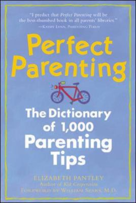 Perfect Parenting The Dictionary of 1,000 Parenting Tips