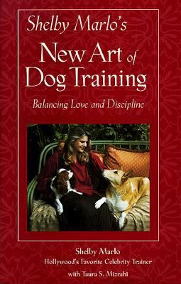 Shelby Marlo's New Art of Dog Training Balancing Love and Discipline