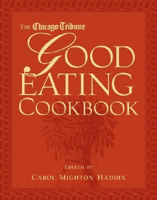 The Chicago Tribune Good Eating Cookbook