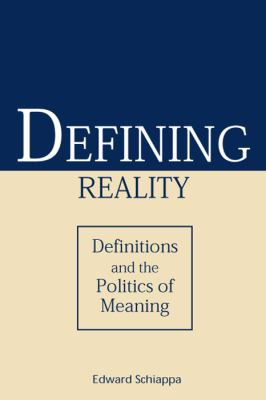Defining Reality Definitions and the Politics of Meaning