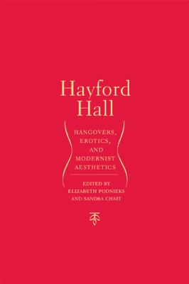 Hayford Hall Hangovers, Erotics, And Modernist Aesthetics