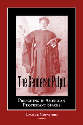 Gendered Pulpit Preaching in American Protestant Spaces