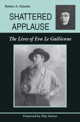Shattered Applause : The Lives of Eva le Gallienne