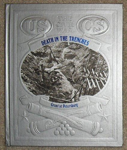 Death in the Trenches: Grant at Petersburg (Civil War)