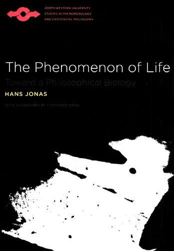 The Phenomenon of Life: Toward a Philosophical Biology (Studies in Phenomenology and Existential Philosophy)