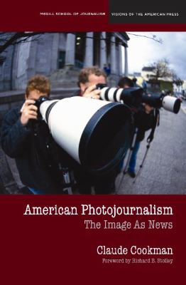 American Photojournalism: Motivations and Meanings (Medill Visions of the American Press)