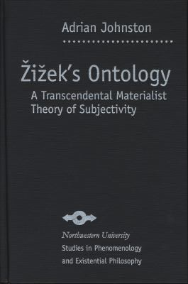 Zizek's Ontology A Transcendental Materialist Theory of Subjectivity