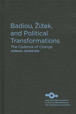 Badiou, Zizek, and Political Transformations: The Cadence of Change (SPEP)