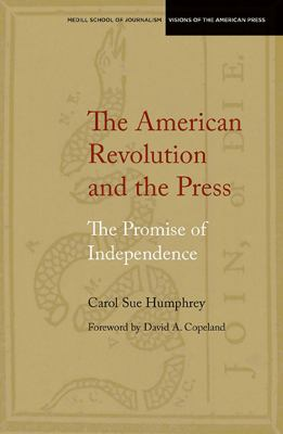 American Revolution and the Press : The Promise of Independence