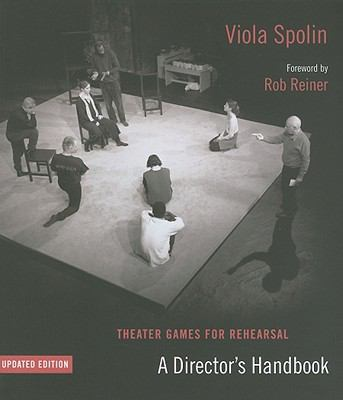 Theater Games for Rehearsal : A Director's Handbook, Updated Edition
