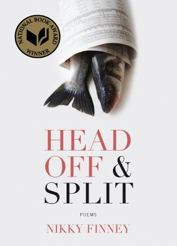 Head Off & Split: Poems (National Book Award - Poetry)