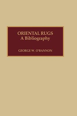 Oriental Rugs A Bibliography