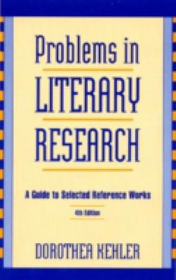 Problems in Literary Research A Guide to Selected Reference Works
