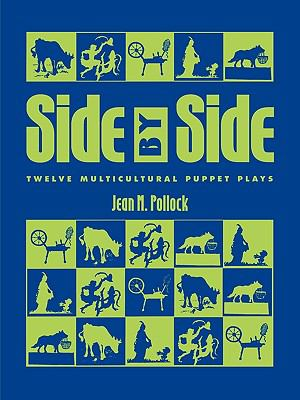 Side by Side Twelve Multicultural Puppet Plays for Classroom and Library Production
