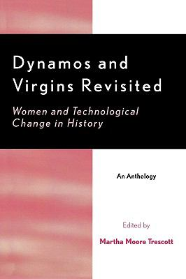Dynamos and Virgins Revisited Women and Technological Change in History