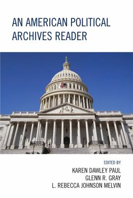 An American Political Archives Reader