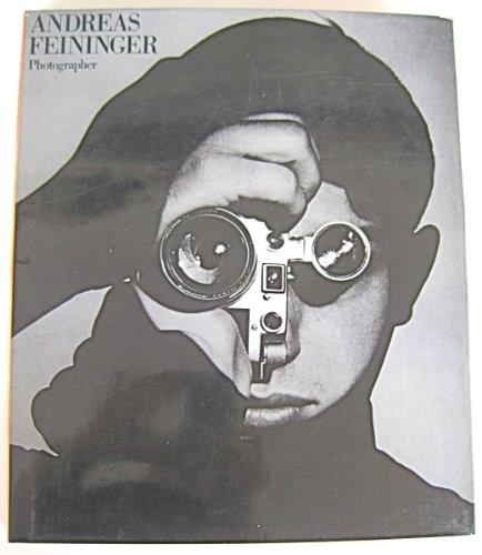 Andreas Feininger: Photographer