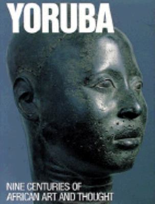 Yoruba: Nine Centuries of African Art and Thought