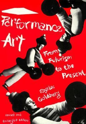 Performance Art:futurism to Present