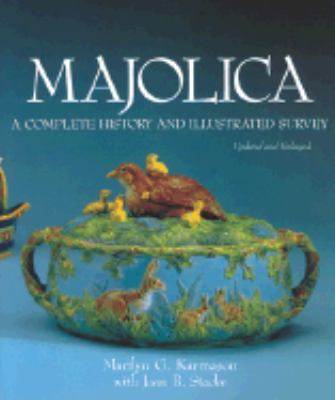 Majolica A Complete History and Illustrated Survey