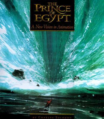 The Prince of Egypt: A New Vision in Animation - Charles Solomon - Hardcover