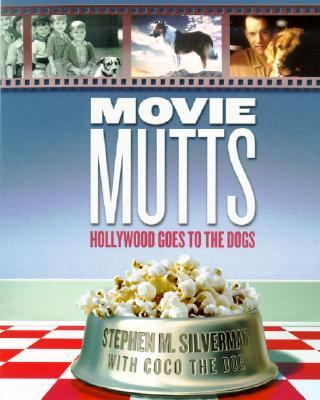Movie Mutts: Hollywood Goes to the Dogs