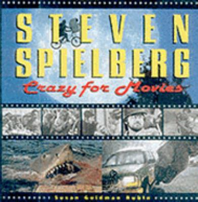 Steven Spielberg Crazy for Movies