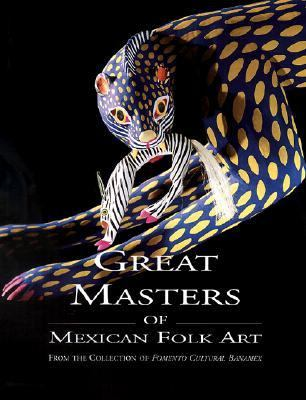 Great Masters of Mexican Folk Art - Candida Fernandez de Calderon - Hardcover