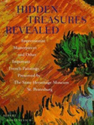 Hidden Treasures Revealed: Impressionist Masterpieces and Other Important French Paintings Preserved by the State Hermitage Museum, St. Petersburg - Albert Kostenevich - Hardcover - Special Value