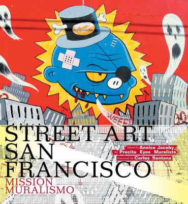Street Art San Francisco: Mission Muralismo