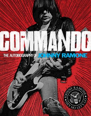 Commando : The Autobiography of Johnny Ramone