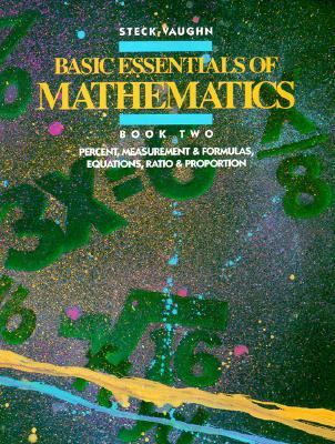 Basic Essentials of Math Percent Measurement and Formulas, Equations, Ratio and Proportion/Book 2