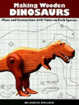 Making Wooden Dinosaurs Plans and Instructions With Notes on Each Species