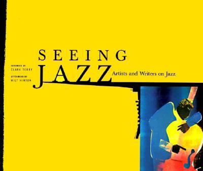 Seeing Jazz Artists and Writers on Jazz