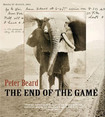 The End of the Game, the Last Word from Paradise - Peter H. Beard - Paperback