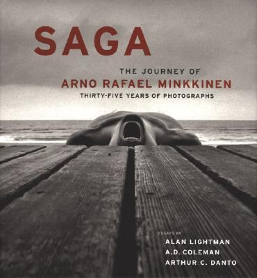 Saga The Journey of Arno Minkkinen Thirty-Five Years Of Photographs