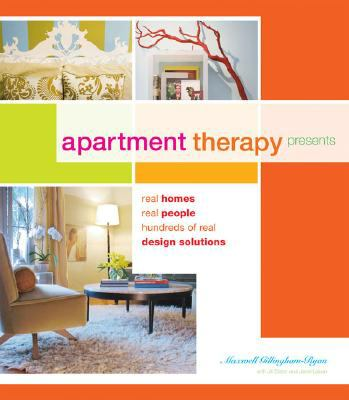 Apartment Therapy 40 Real Homes, 40 Real People, Hundreds of Real Design Solutions