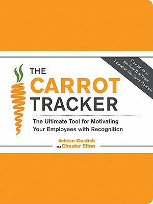 The Carrot Tracker: The Ultimate Tool for Motivating Your Employees with Recognition (Journal)