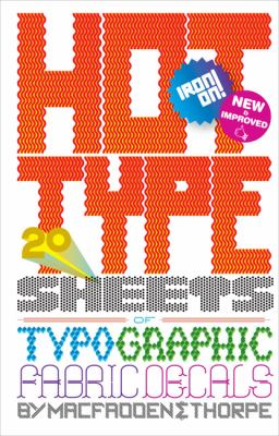 Hot Type : 20 Sheets of Typographic Fabric Transfers