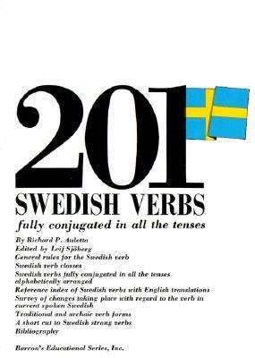 201 Swedish Verbs Fully Conjugated in All the Tenses Alphabetically Arranged